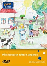 Mit Lebewesen achtsam umgehen - Ein Unterrichtsmedium auf DVD