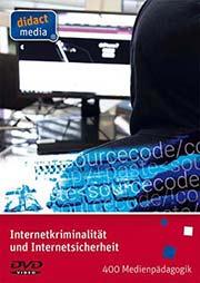 Internetkriminalit�t und Internetsicherheit - Ein Unterrichtsmedium auf DVD