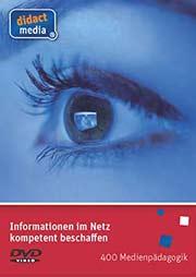 Informationen im Netz kompetent beschaffen - Ein Unterrichtsmedium auf DVD