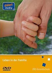 Leben in der Familie - Ein Unterrichtsmedium auf DVD