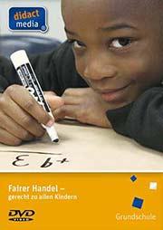 Fairer Handel - gerecht zu allen Kindern - Ein Unterrichtsmedium auf DVD