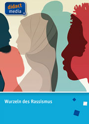 Wurzeln des Rassismus - Ein Unterrichtsmedium auf DVD