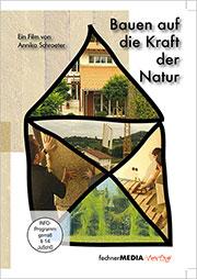 Bauen auf die Kraft der Natur - Ein Unterrichtsmedium auf DVD