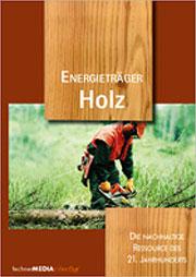 Energietr�ger Holz - Ein Unterrichtsmedium auf DVD