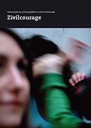 Zivilcourage - Ein Unterrichtsmedium auf DVD