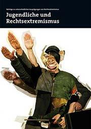 Jugendliche und Rechtsextremismus - Ein Unterrichtsmedium auf DVD