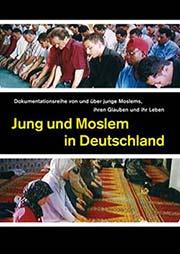 Jung und Moslem in Deutschland - Ein Unterrichtsmedium auf DVD