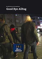 Good Bye Alltag - Ein Unterrichtsmedium auf DVD