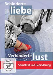 Behinderte Liebe - Verhinderte Lust: - Ein Unterrichtsmedium auf DVD