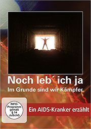 Noch leb' ich ja - Ein AIDS-Kranker erzählt - Ein Unterrichtsmedium auf DVD