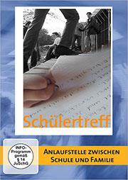 Schülertreff - Anlaufstelle zwischen Schule und Familie - Ein Unterrichtsmedium auf DVD