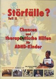Chancen und therapeutische Hilfen f�r ADHD-Kinder - Ein Unterrichtsmedium auf DVD