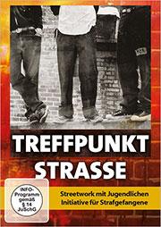 Treffpunkt Strasse - Streetwork mit Jugendlichen - Ein Unterrichtsmedium auf DVD
