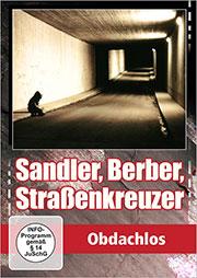 Sandler, Berber, Straßenkreuzer - Obdachlos - Ein Unterrichtsmedium auf DVD