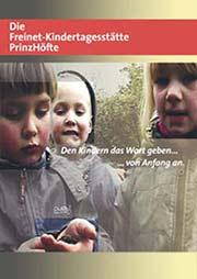 Die Freinet-Kindertagesstätte PrinzHöfte - Ein Unterrichtsmedium auf DVD