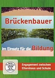 Brückenbauer im Einsatz für die Bildung - Ein Unterrichtsmedium auf DVD