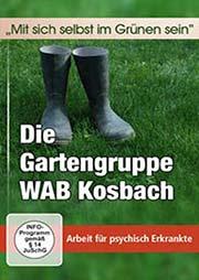 Die Gartengruppe WAB Kosbach - Ein Unterrichtsmedium auf DVD