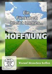 HOFFNUNG: Ein Fünkchen bleibt immer... - Ein Unterrichtsmedium auf DVD