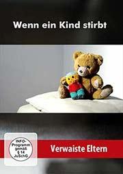 Wenn ein Kind stirbt - Ein Unterrichtsmedium auf DVD
