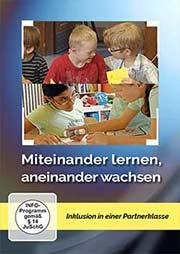 Miteinander lernen - aneinander wachsen - Ein Unterrichtsmedium auf DVD
