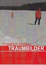 Friedrich Hebbel -Traumbilder - Ein Unterrichtsmedium auf DVD