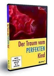 Der Traum vom Perfekten Kind - Ein Unterrichtsmedium auf DVD