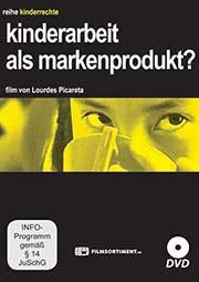 Kinderarbeit als Markenprodukt? - Ein Unterrichtsmedium auf DVD