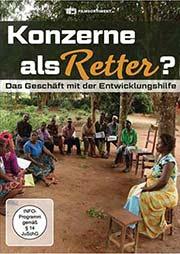 Konzerne als Retter? - Das Geschäft mit der Entwicklungshilfe