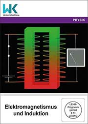 Elektromagnetismus und Induktion - Ein Unterrichtsmedium auf DVD