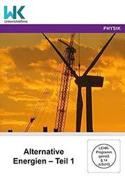 Alternative Energien - Teil 1 - Ein Unterrichtsmedium auf DVD