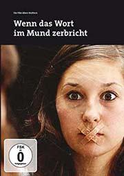 Wenn das Wort im Mund zerbricht - Ein Unterrichtsmedium auf DVD