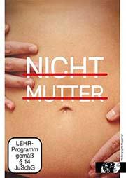 Nicht Mutter - Ein Unterrichtsmedium auf DVD