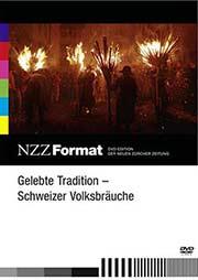 Gelebte Tradition - Schweizer Volksbräuche