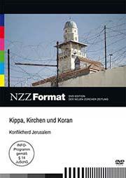 Kippa, Kirchen und Koran - Konfliktherd Jerusalem - Ein Unterrichtsmedium auf DVD