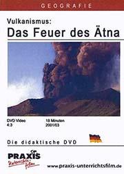 Vulkanismus: Das Feuer des �tna - Ein Unterrichtsmedium auf DVD