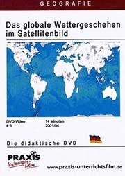 Das globale Wettergeschehen im Satellitenbild - Ein Unterrichtsmedium auf DVD