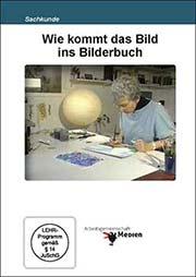 Wie kommt das Bild ins Bilderbuch - Ein Unterrichtsmedium auf DVD