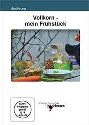 Vollkorn - mein Fr�hst�ck - Ein Unterrichtsmedium auf DVD