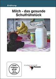 Milch - das gesunde Schulfr�hst�ck - Ein Unterrichtsmedium auf DVD