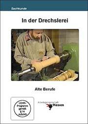 In der Drechslerei - Ein Unterrichtsmedium auf DVD
