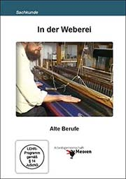 In der Weberei - Ein Unterrichtsmedium auf DVD