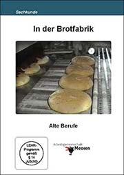 In der Brotfabrik - Ein Unterrichtsmedium auf DVD