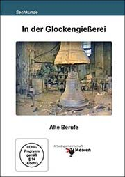 In der Glockengie�erei - Ein Unterrichtsmedium auf DVD