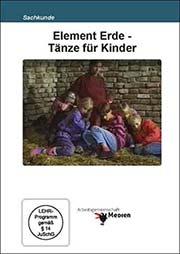 Element Erde - T�nze f�r Kinder - Ein Unterrichtsmedium auf DVD