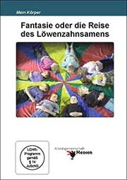 Fantasie oder die Reise des Löwenzahnsamens - Ein Unterrichtsmedium auf DVD