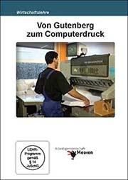 Von Gutenberg zum Computerdruck - Ein Unterrichtsmedium auf DVD