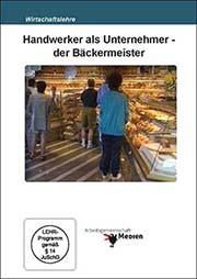 Handwerker als Unternehmer - der Bäckermeister - Ein Unterrichtsmedium auf DVD