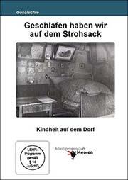 Geschlafen haben wir auf dem Strohsack - Ein Unterrichtsmedium auf DVD