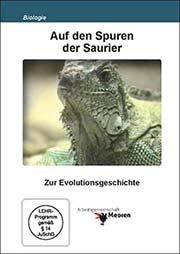 Auf den Spuren der Saurier - Ein Unterrichtsmedium auf DVD