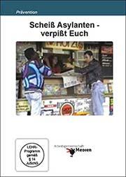 Scheiß Asylanten - verpißt Euch - Ein Unterrichtsmedium auf DVD